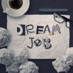 Looking for Your Dream Job? Here's 3 Steps on How to Get There